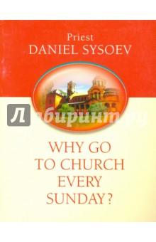 Why Go to Church Every Sunday? На английском языке - Daniel Priest