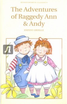 Купить Johnny Gruelle: The Adventures of Raggedy Ann and Andy ISBN: 978-1-84022-725-3