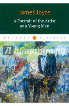 Купить James Joyce: A Portrait of the Artist as a Young Man ISBN: 978-5-521-00192-7