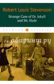 Купить Robert Stevenson: Strange Case of Dr. Jekyll and Mr. Hyde ISBN: 978-5-521-00186-6