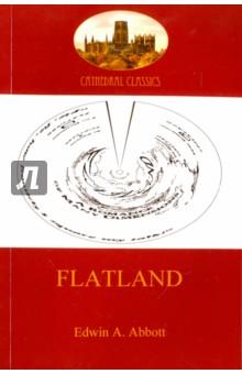 Купить Edwin Abbott: Flatland - a romance of many dimensions ISBN: 978-1-90752363-2