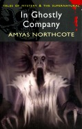 Amyas Northcote: In Ghostly Company