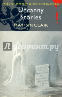 Uncanny Stories - May Sinclair