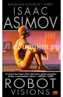 Robot Visions - Isaac Asimov