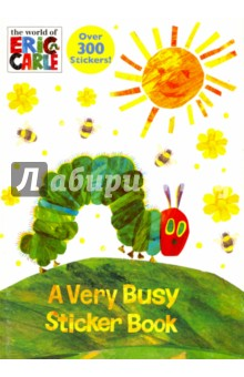 Very Busy Sticker Book. The World of Eric Carle