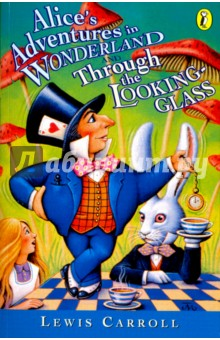 Купить Lewis Carroll: Alice's Adventures in Wonderland and Through The Looking-Glass ISBN: 978-0-14-038351-5
