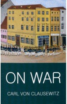 On War - Carl Clausewitz