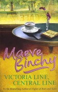 Maeve Binchy: Victoria Line, Central Line