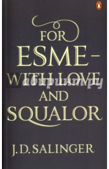 For Esme - with Love and Squalor - Jerome Salinger