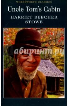 Uncle Tom's Cabin - Stowe Beecher