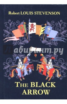 The Black Arrow - Robert Stevenson