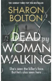 Dead Woman Walking (A) UK Top 10 bestseller - Sharon Bolton