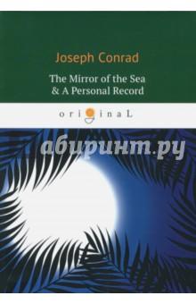 The Mirror of the Sea & A Personal Record - Joseph Conrad