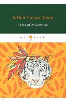 Tales of Adventure - Arthur Doyle