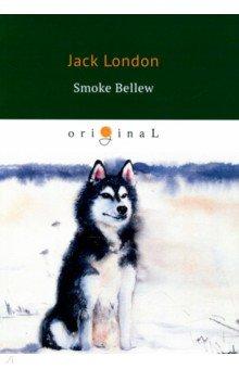Smoke Bellew - Jack London