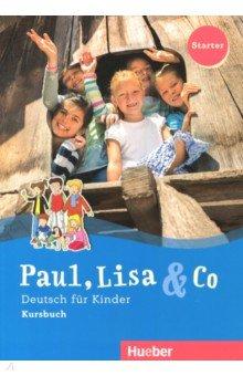Paul, Lisa & Co Starter. Deutsch fur Kinder. Kursbuch - Georgiakaki, Bovermann