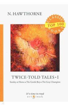 Twice-Told Tales I - Nathaniel Hawthorne