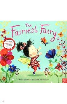 The Fairiest Fairy - Anne Booth