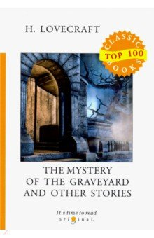 The Mystery of the Graveyard and Other Stories - Howard Lovecraft
