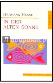 In Der Alten Sonne (рассказы на немецком языке) - Hermann Hesse