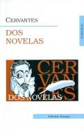 Miguel Cervantes: Dos Novelas
